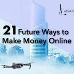 21+ Future Ways to Make Money Online Fast (2021)